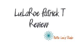 LuLaRoe Patrick T Review Annette Legako